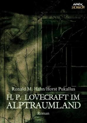 H. P. LOVECRAFT IM ALPTRAUMLAND