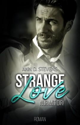 Strange Love: Nur mit dir