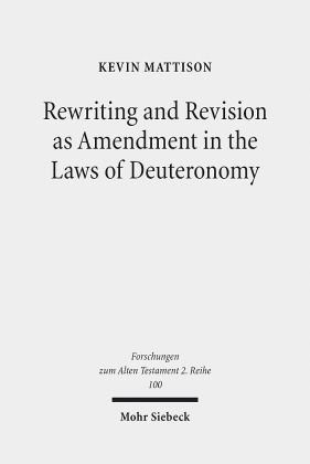 Rewriting and Revision as Amendment in the Laws of Deuteronomy