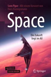 Space - Die Zukunft liegt im All, m. 1 Buch, m. 1 E-Book