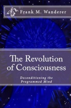 The Revolution of Consciousness