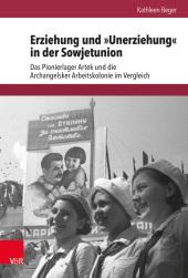 """Erziehung und """"Unerziehung"""" in der Sowjetunion"""