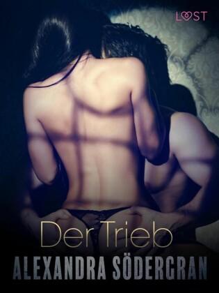 Der Trieb: Erotischer Roman