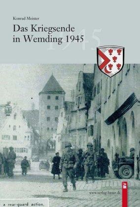 Das Kriegsende in Wemding 1945
