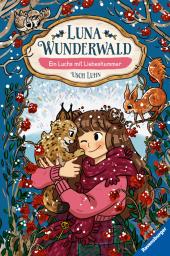 Luna Wunderwald - Ein Luchs mit Liebeskummer Cover