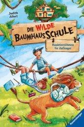 Die wilde Baumhausschule, Band 1: Raubtierzähmen für Anfänger; .