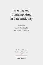 Praying and Contemplating in Late Antiquity
