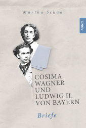 Cosima Wagner und Ludwig II. von Bayern. Briefe Cover