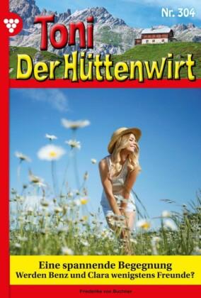 Toni der Hüttenwirt 304 - Heimatroman