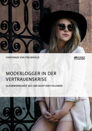 Modeblogger in der Vertrauenskrise. Glaubwürdigkeit aus der Sicht der Follower