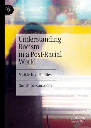 Understanding Racism in a Post-Racial World