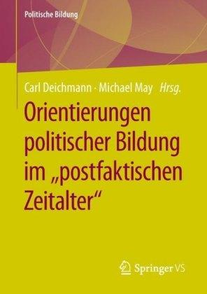 Orientierungen politischer Bildung im 'postfaktischen Zeitalter'