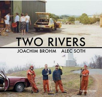 Two Rivers. Joachim Brohm / Alec Soth