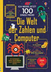 Ich weiß jetzt 100 Dinge mehr! Die Welt der Zahlen und Computer Cover