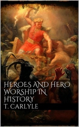 Heroes and Hero-Worship in History