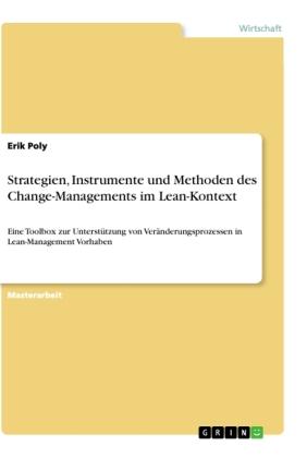 Strategien, Instrumente und Methoden des Change-Managements im Lean-Kontext