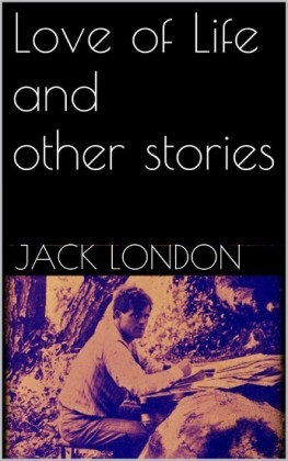 Love of Life, and Other Stories (new classics)
