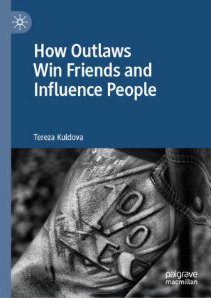 How Outlaws Win Friends and Influence People