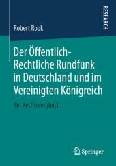 Der Öffentlich-Rechtliche Rundfunk in Deutschland und im Vereinigten Königreich