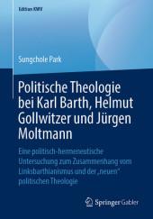 Politische Theologie bei Karl Barth, Helmut Gollwitzer und Jürgen Moltmann