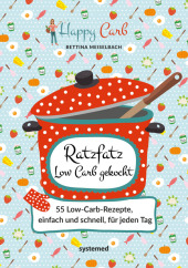 Happy Carb: Ratzfatz Low Carb gekocht