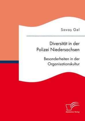 Diversität in der Polizei Niedersachsen. Besonderheiten in der Organisationskultur
