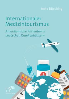 Internationaler Medizintourismus: Amerikanische Patienten in deutschen Krankenhäusern