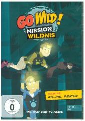 Go Wild! - Mission Wildnis - Aye-Aye,Piraten!, 1 DVD