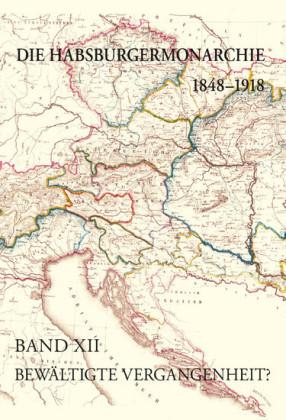Die Habsburgermonarchie 1848-1918 / Die Habsburgermonarchie 1848-1918 Band XII