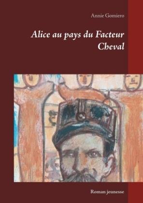 Alice au pays du Facteur Cheval