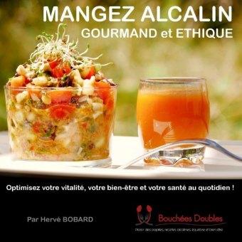 Mangez alcalin, gourmand et éthique