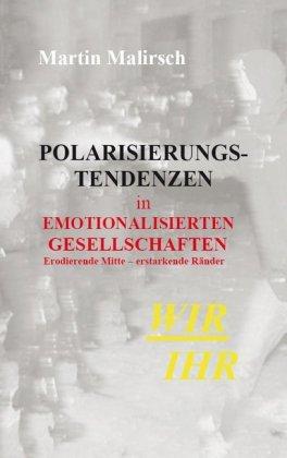 Polarisierungstendenzen in emotionalisierten Gesellschaften