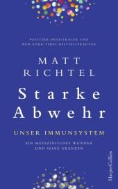 Starke Abwehr - Unser Immunsystem. Ein medizinisches Wunder und seine Grenzen.