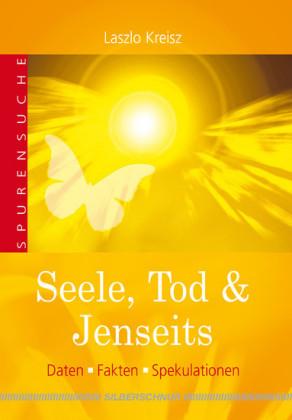 Seele, Tod & Jenseits