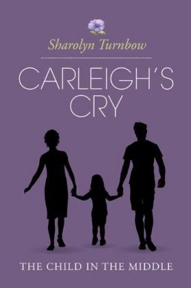Carleigh's Cry, 'The Child in the Middle'