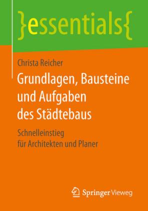 Grundlagen, Bausteine und Aufgaben des Städtebaus