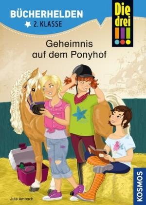 Die drei !!!, Bücherhelden 2. Klasse, Geheimnis auf dem Ponyhof (drei Ausrufezeichen)
