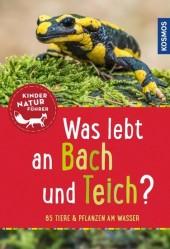 Was lebt an Bach und Teich? Kindernaturführer