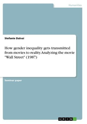 """How gender inequality gets transmitted from movies to reality. Analyzing the movie """"Wall Street"""" (1987)"""