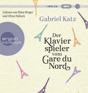 Der Klavierspieler vom Gare du Nord, 1 Audio-CD, MP3