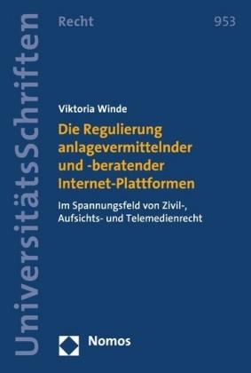 Die Regulierung anlagevermittelnder und -beratender Internet-Plattformen
