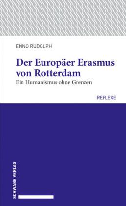 Der Europäer Erasmus von Rotterdam
