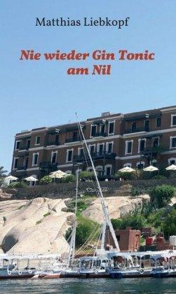 Nie wieder Gin Tonic am Nil