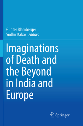 Imaginations of Death and the Beyond in India and Europe