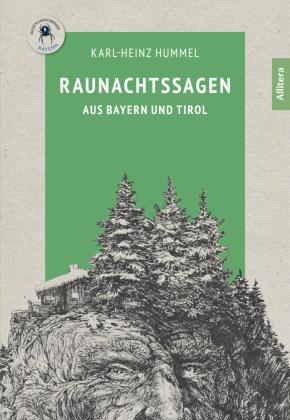 Raunachtssagen aus Bayern und Tirol