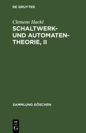 Schaltwerk- und Automatentheorie, II