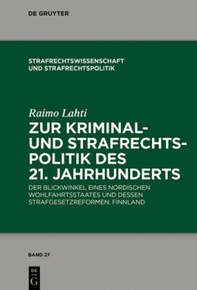 Zur Kriminal- und Strafrechtspolitik des 21. Jahrhunderts