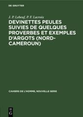 Devinettes Peules suivies de quelques proverbes et exemples d'argots (Nord-Cameroun)