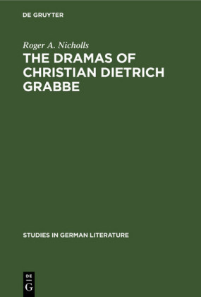 The dramas of Christian Dietrich Grabbe