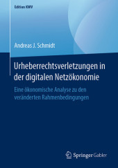 Urheberrechtsverletzungen in der digitalen Netzökonomie